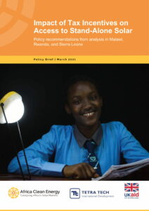 Impact of Tax Incentives on Access to Stand-Alone Solar. Policy recommendations from analysis in Malawi, Rwanda, and Sierra Leone: Policy Brief